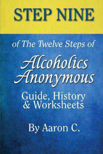 Step 9 of the Twelve Steps of Alcoholics Anonymous: Guide, History & Worksheets