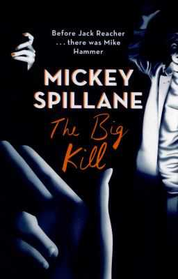 The Big Kill (Mike Hammer) (Paperback)