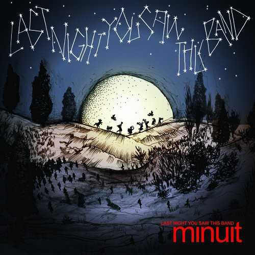 Minuit - Last Night You Saw This Band [CD]