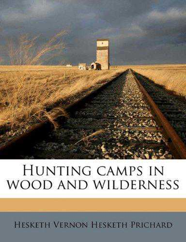 Hunting Camps in Wood and Wilderness